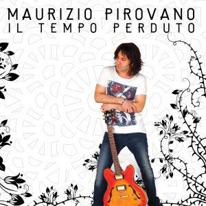 """MAURIZIO PIROVANO IN """"IL TEMPO PERDUTO"""""""
