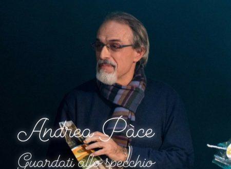 """Andrea Pace e la sua """"Guardati allo specchio"""""""